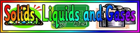 Solids Liquids and Gases Banner
